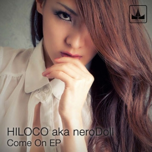 Come On EP - HILOCO neroDoll / Gate Tower DJ HILOCO aka neroDoll release