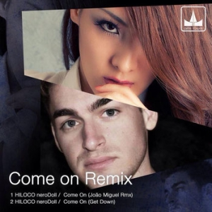 Come On Remix - HILOCO neroDoll, Joao Miguel / Gate Tower DJ HILOCO aka neroDoll release